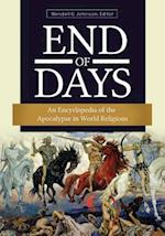 End of Days: An Encyclopedia of the Apocalypse in World Religions