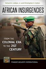 African Insurgencies: From the Colonial Era to the 21st Century (Praeger Security International)