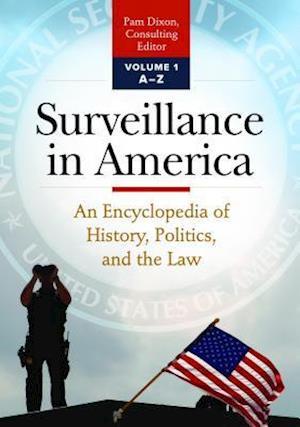 Surveillance in America [2 volumes]
