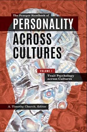 Praeger Handbook of Personality Across Cultures [3 volumes]