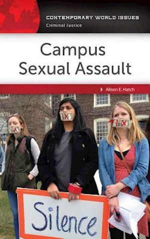 Campus Sexual Assault: A Reference Handbook