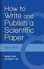How to Write and Publish a Scientific Paper af Barbara Gastel
