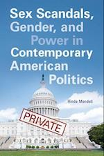 Sex Scandals, Gender, and Power in Contemporary American Politics af Hinda Mandell
