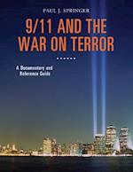 9/11 and the War on Terror: A Documentary and Reference Guide (Documentary and Reference Guides)