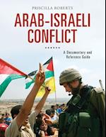 Arab-Israeli Conflict: A Documentary and Reference Guide