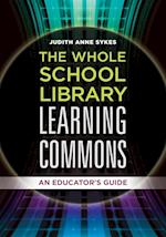 The Whole School Library Learning Commons