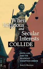 When Religious and Secular Interests Collide: Faith, Law, and the Religious Exemption Debate