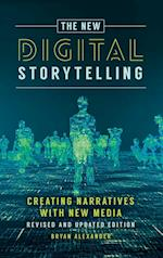 New Digital Storytelling, The: Creating Narratives with New Media--Revised and Updated Edition