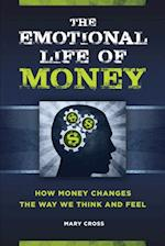 Emotional Life of Money: How Money Changes the Way We Think and Feel