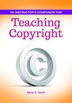 An Instructor's Companion for Teaching Copyright