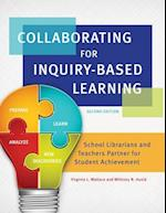 Collaborating for Inquiry-Based Learning: School Librarians and Teachers Partner For Student Achievement, 2nd Edition