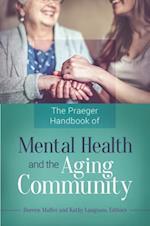 Praeger Handbook of Mental Health and the Aging Community