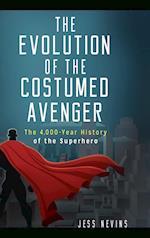 The Evolution of the Costumed Avenger
