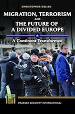 Migration, Terrorism and the Future of a Divided Europe (Praeger Security International)