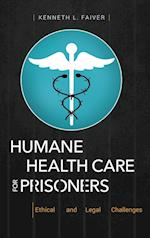 Humane Health Care for Prisoners
