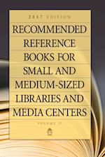 Recommended Reference Books for Small and Medium-Sized Libraries and Media Centers 2017 (RECOMMENDED REFERENCE BOOKS FOR SMALL AND MEDIUM-SIZED LIBRARIES AND MEDIA CENTERS, nr. 37)