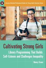 Cultivating Strong Girls af Nancy Evans