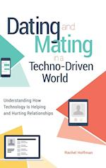 Dating and Mating in a Techno-Driven World