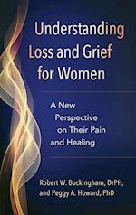 Understanding Loss and Grief for Women: A New Perspective on Their Pain and Healing