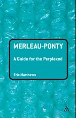 Merleau-Ponty: A Guide for the Perplexed af Eric Matthews