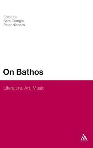 On Bathos: Literature, Art, Music