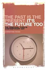 Past is the Present; It's the Future Too