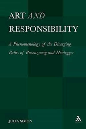 Art and Responsibility: A Phenomenology of the Diverging Paths of Rosenzweig and Heidegger