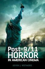Post-9/11 Horror in American Cinema af Kevin J. Wetmore