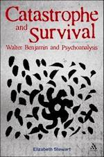 Catastrophe and Survival: Walter Benjamin and Psychoanalysis af Elizabeth Stewart