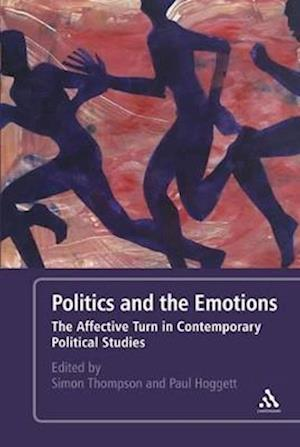Politics and the Emotions: The Affective Turn in Contemporary Political Studies