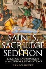 Saints, Sacrilege and Sedition