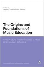The Origins and Foundations of Music Education af Robin Stevens