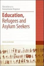 Education, Refugees and Asylum Seekers (Education as a Humanitarian Response)