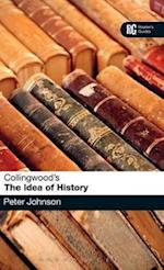 Collingwood's The Idea of History (Reader's Guides)