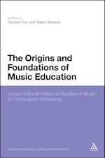 Origins and Foundations of Music Education (Continuum Studies in Educational Research)