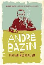 Andre Bazin and Italian Neorealism af Andre Bazin