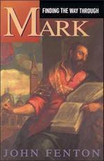 Finding the Way Through Mark af John Fenton