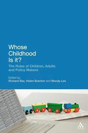 Whose Childhood Is It?: The Roles of Children, Adults and Policy Makers