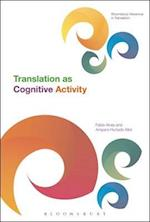 Translation as Cognitive Activity (Bloomsbury Advances in Translation)