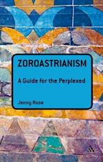 Zoroastrianism (Guides for the Perplexed)