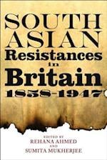 South Asian Resistances in Britain, 1858-1947 af Rehana Ahmed