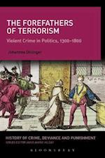 The Forefathers of Terrorism (History of Crime Deviance and Punishment)