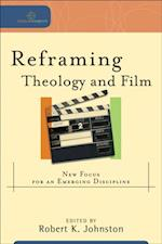 Reframing Theology and Film (Cultural Exegesis) (Cultural Exegesis)