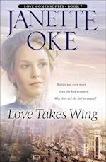 Love Takes Wing (Love Comes Softly Book #7) (Love Comes Softly)