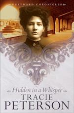 Hidden in a Whisper (Westward Chronicles Book #2) af Tracie Peterson