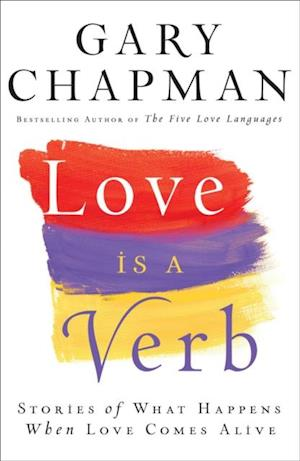 Love is a Verb af Gary Chapman