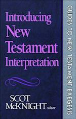 Introducing New Testament Interpretation (Guides to New Testament Exegesis)