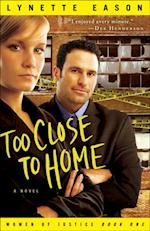 Too Close to Home (Women of Justice Book #1) af Lynette Eason