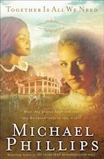 Together is All We Need (Shenandoah Sisters Book #4) af Michael Phillips