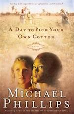Day to Pick Your Own Cotton (Shenandoah Sisters Book #2) af Michael Phillips